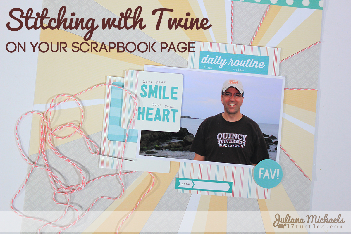 Stitching With Twine On Your Scrapbook Page Tutorial by Juliana Michaels