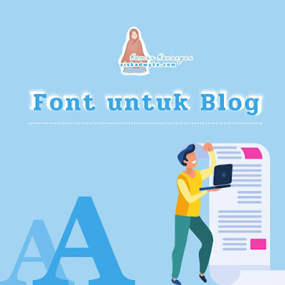 Tips menggunakan font yang tepat untuk blog