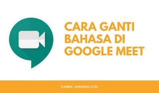 Cara Mengganti Bahasa di Google Meet