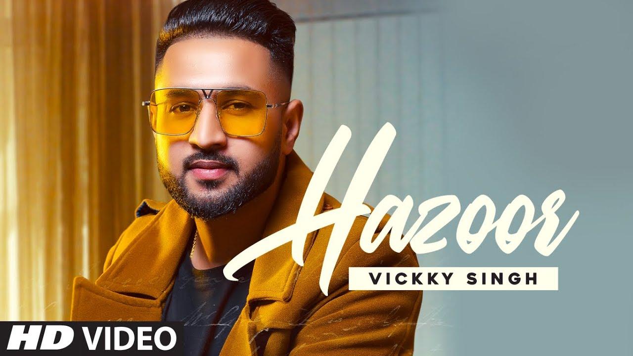 Hazoor Lyrics Vickky Singh