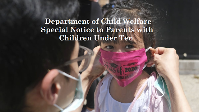 Special Notice to Parents with Children Under Ten from Department of Child Welfare