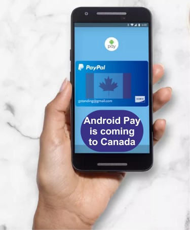 when will Android pay come to Canada?