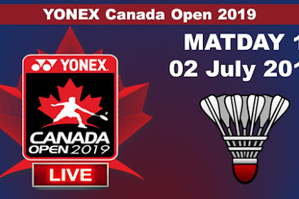 Live YONEX CANADA OPEN 2019 #Day 1
