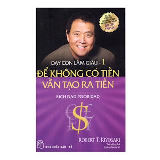 Dạy Con Làm Giàu (Tập 1) - Để Không Có Tiền Vẫn Tạo Ra Tiền - Cha Giàu Cha Nghèo (Tái Bản) ebook PDF-EPUB-AWZ3-PRC-MOBI