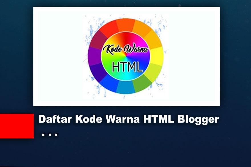 Daftar Kode Warna HTML Blogger