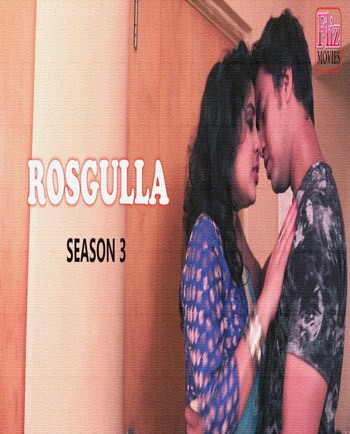 Rosgulla 2019 S03 Hindi Complete Hot Web Series HDRip 720p 300MB