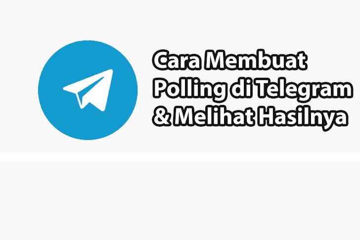 Cara Membuat Polling di Telegram dan Melihat Hasilnya
