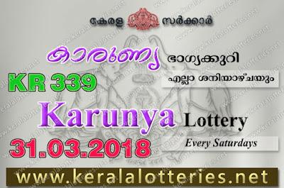 Kerala Lottery Results 31-03-2018 Karunya KR-339 Lottery Result
