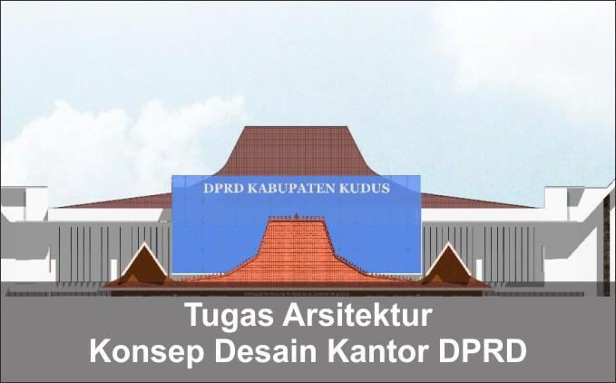 konsep desain kantor DPRD kudus