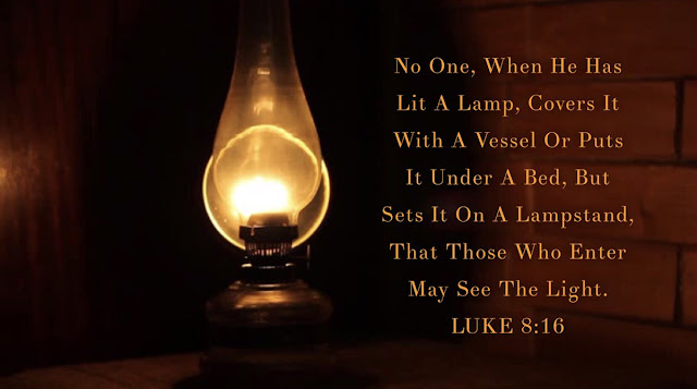 No one lights a lamp and hides it in a clay jar or puts it under a bed. Instead, they put it on a stand, so that those who come in can see the light.