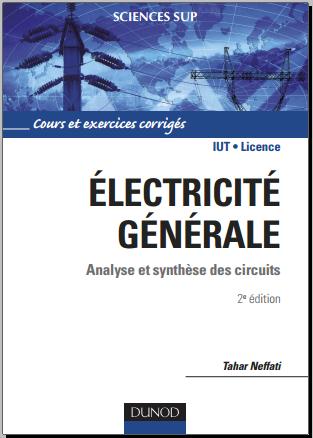 Livre : Électricité générale - 2ème édition - Analyse et synthèse des circuits PDF