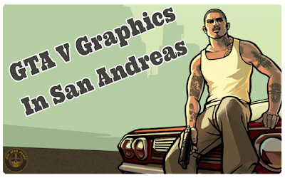 GTA V Graphics In San Andreas Low PC Mod