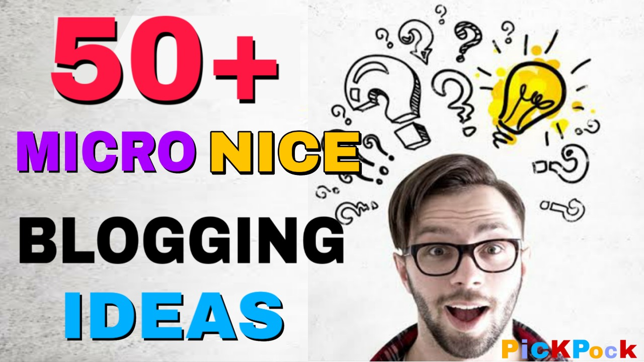 50+ micro nice blog ideas, micro nice blogging topic