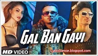 GAL BAN GAYI LYRICS : Neha Kakkar, Sukhbir, Meet Bros Ft. Honey Singh