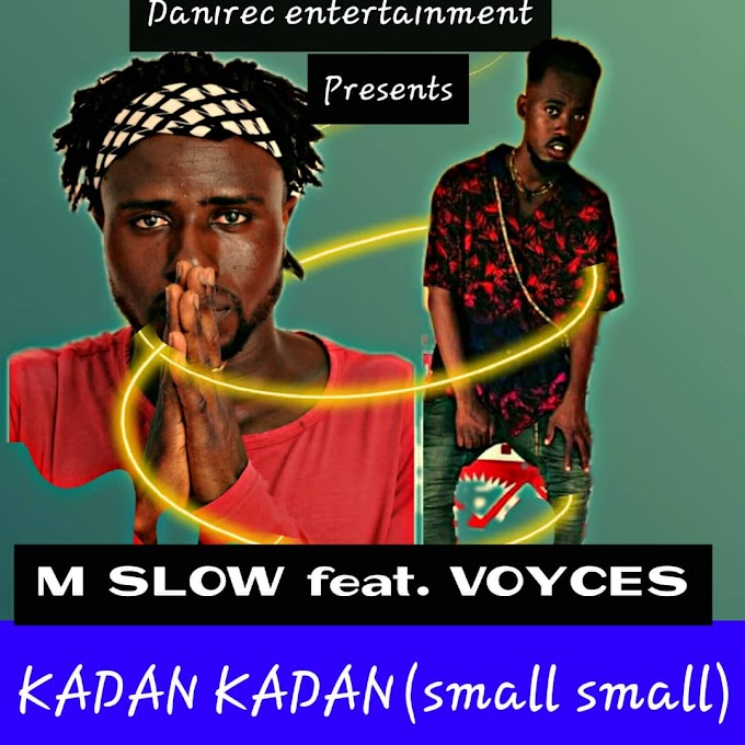 Mp3: M Slow – Kadankadan (Small Small) Ft. Voyces (Prod By Dila)