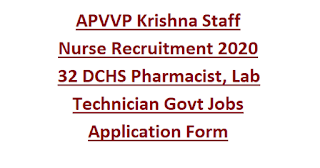 APVVP Krishna Staff Nurse Recruitment 2020 32 DCHS Pharmacist, Lab Technician Govt Jobs Application Form