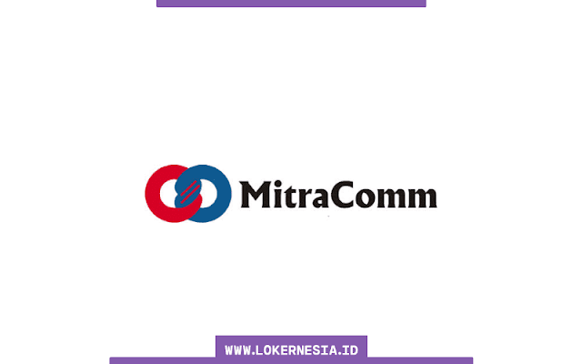 Lowongan Kerja Customer Service Mitracomm November 2020
