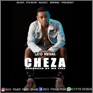 Audio | Latio Mnyama - CHEZA | Download Mp3