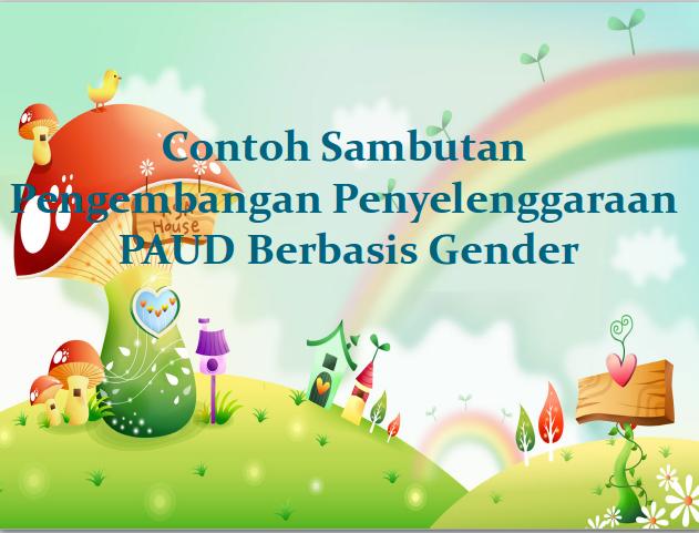 Sambutan Pengembangan Penyelenggaraan PAUD Berbasis Gender