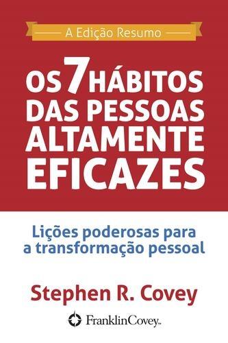 OS SETE HÁBITOS DAS PESSOAS ALTAMENTE EFICAZES livro