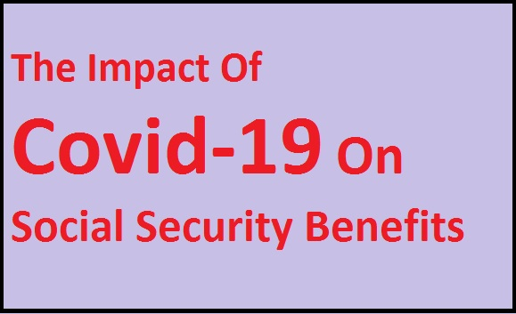 Impact-Of-Covid-19-On-Social-Security-Benefits
