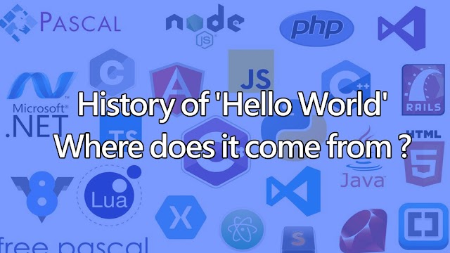 History of 'Hello World' | Where does it come from ?