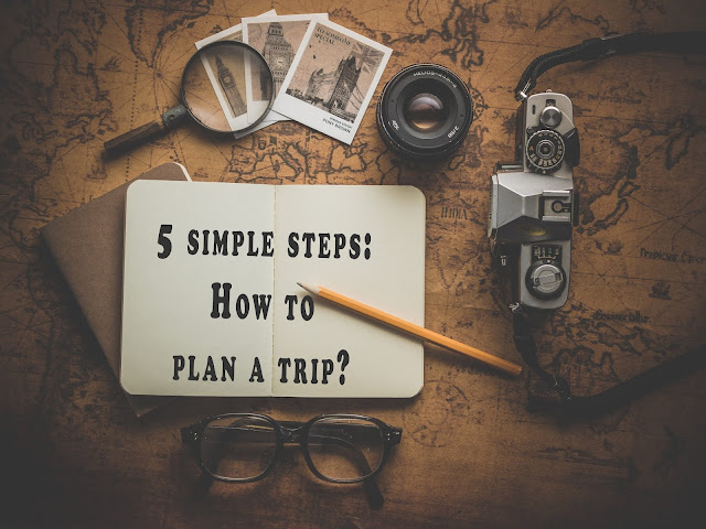 5 Simple Steps: How to Plan a trip?