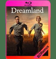 DREAMLAND (2019) BDREMUX 1080P MKV ESPAÑOL LATINO