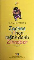 Zaches Tí Hon Mệnh Danh Zinnober - E. T. A. Hoffmann