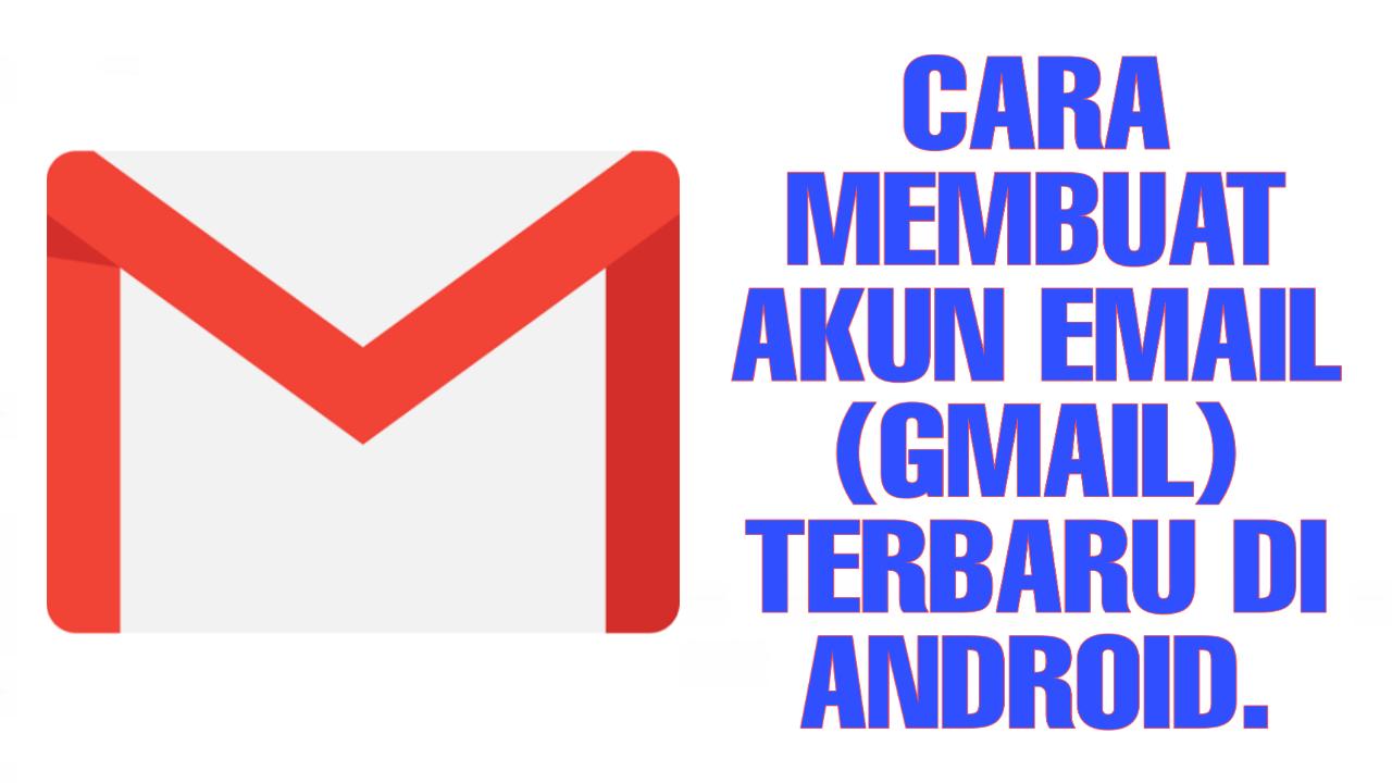 Cara Membuat Akun Email Google Gmail Terbaru Di Android