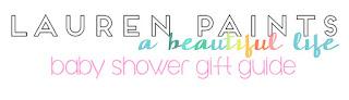http://www.laurenpaints.com/p/baby-shower-gift-guide.html