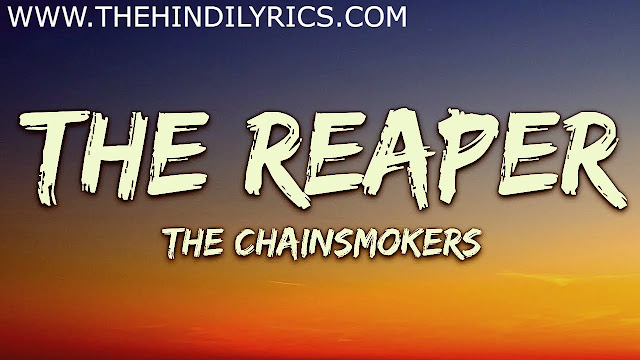 The Reaper Song Lyrics | Chainsmokers