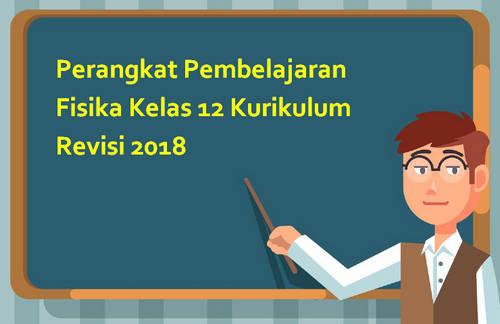 Perangkat Pembelajaran Fisika Kelas 12 Kurikulum Revisi 2018