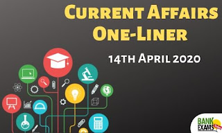 Current Affairs One-Liner: 14th April 2020