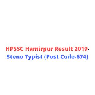 HPSSC Hamirpur Result 2019-Steno Typist (Post Code-674)