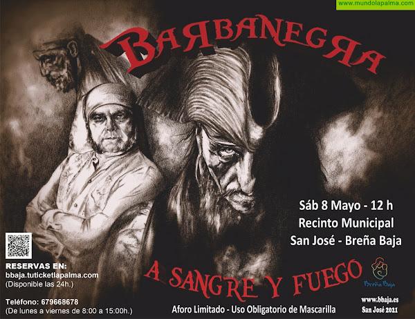 """BREÑA BAJA: """"A Sangre y Fuego"""" x Barbanegra"""