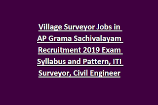 Village Surveyor Jobs in AP Grama Sachivalayam Recruitment 2019 Exam Syllabus and Pattern, ITI Surveyor, Civil Engineer