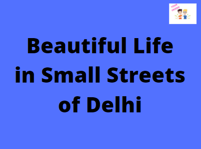 Beautiful Life in Small Streets of Delhi