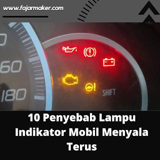 10 Penyebab Lampu Indikator Mobil Menyala Terus