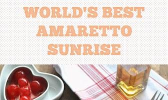 WORLD'S BEST AMARETTO SUNRISE