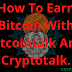 How To Earn Bitcoin With Bitcointalk And Cryptotalk Forum