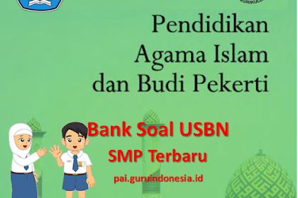 Bank Soal USBN Mata Pelajaran PAI & Budi Pekerti SMP Terbaru
