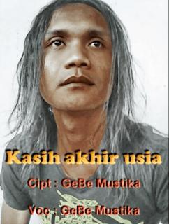Lirik Lagu Kasih Akhir Usia - GeBe Mustika