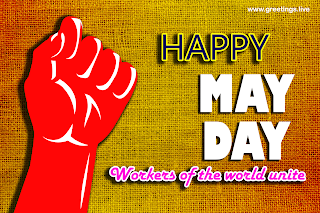 Happy May Day Greetings on International Labour festival day as on 1st May.