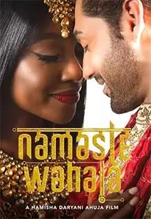 MOVIE: Namaste Wahala – Nollywood Bollywood