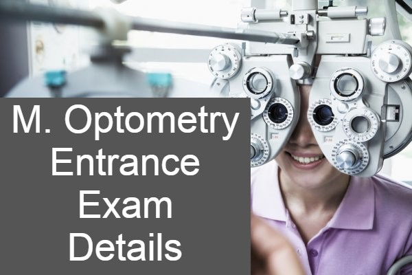 M. Optometry Entrance Exam Details