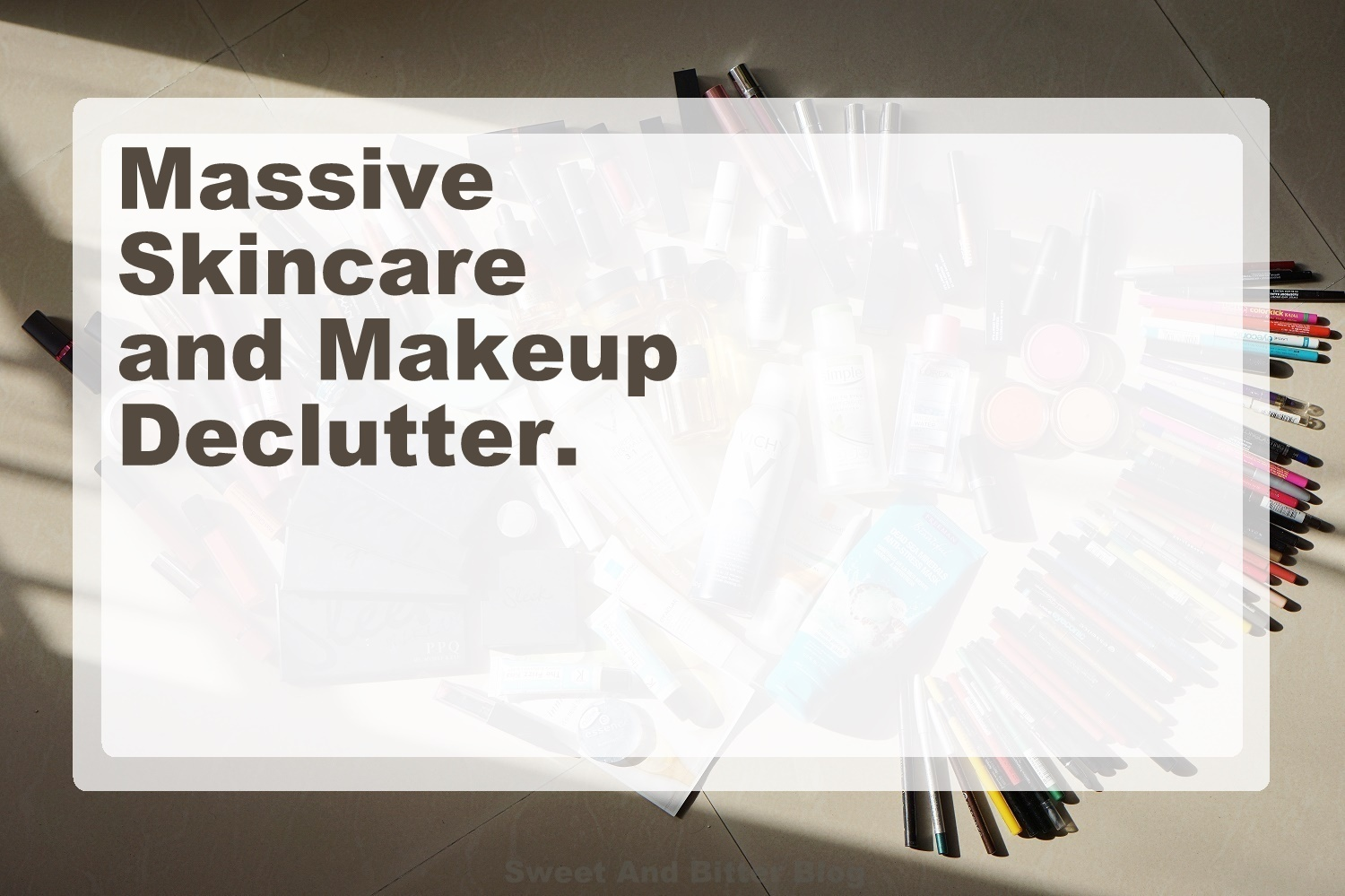 Massive Skincare and Makeup Declutter