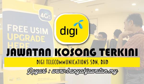 Jawatan Kosong 2017 di Digi Telecommunications Sdn. Bhd www.banyakjawatan.my
