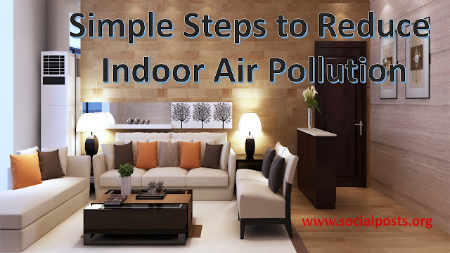 Simple Steps to Reduce Indoor Air Pollution