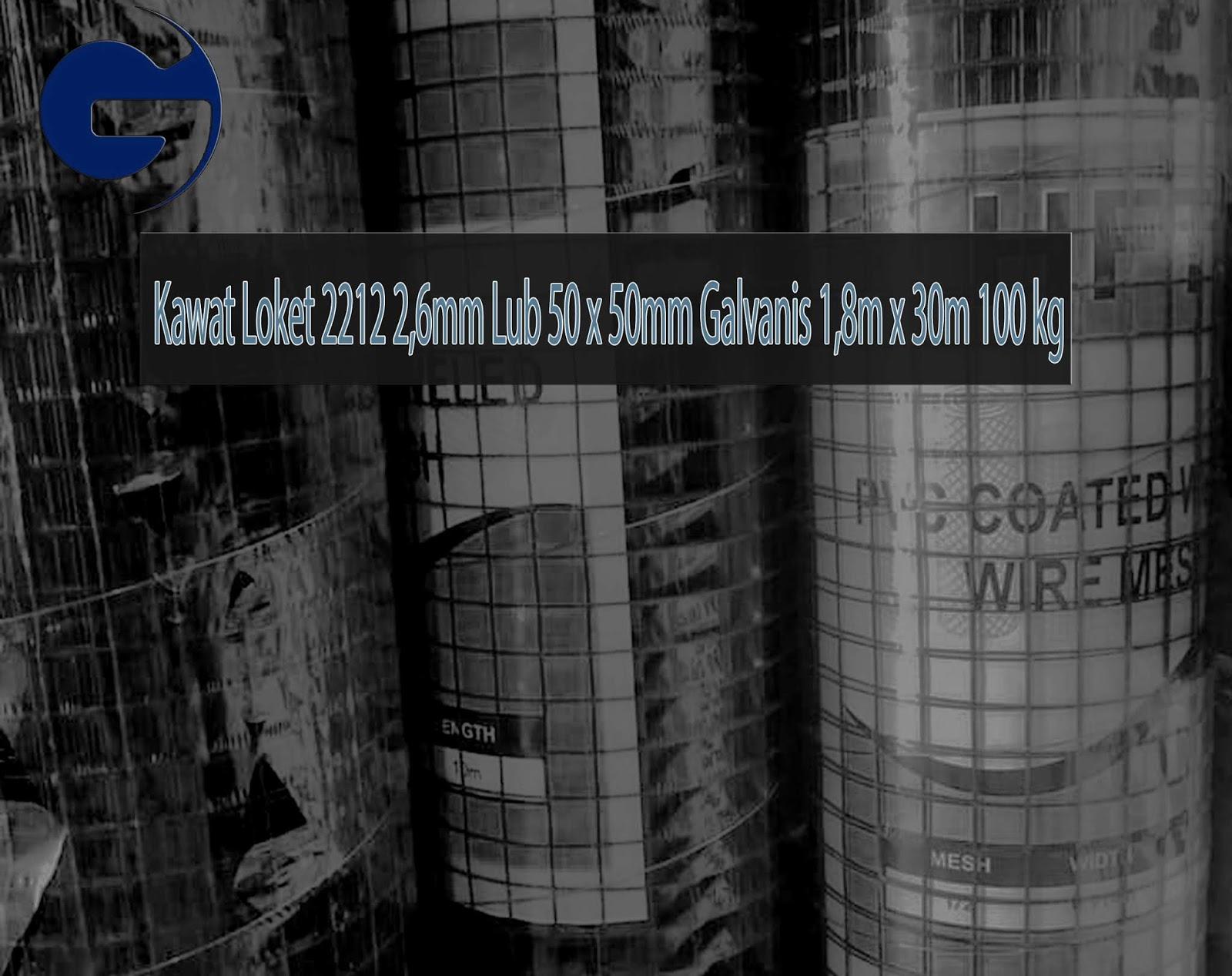 Jual Kawat Loket 2212 2,6mm Lub 50 x 50mm Galvanis 1,8m x 30m 100kg